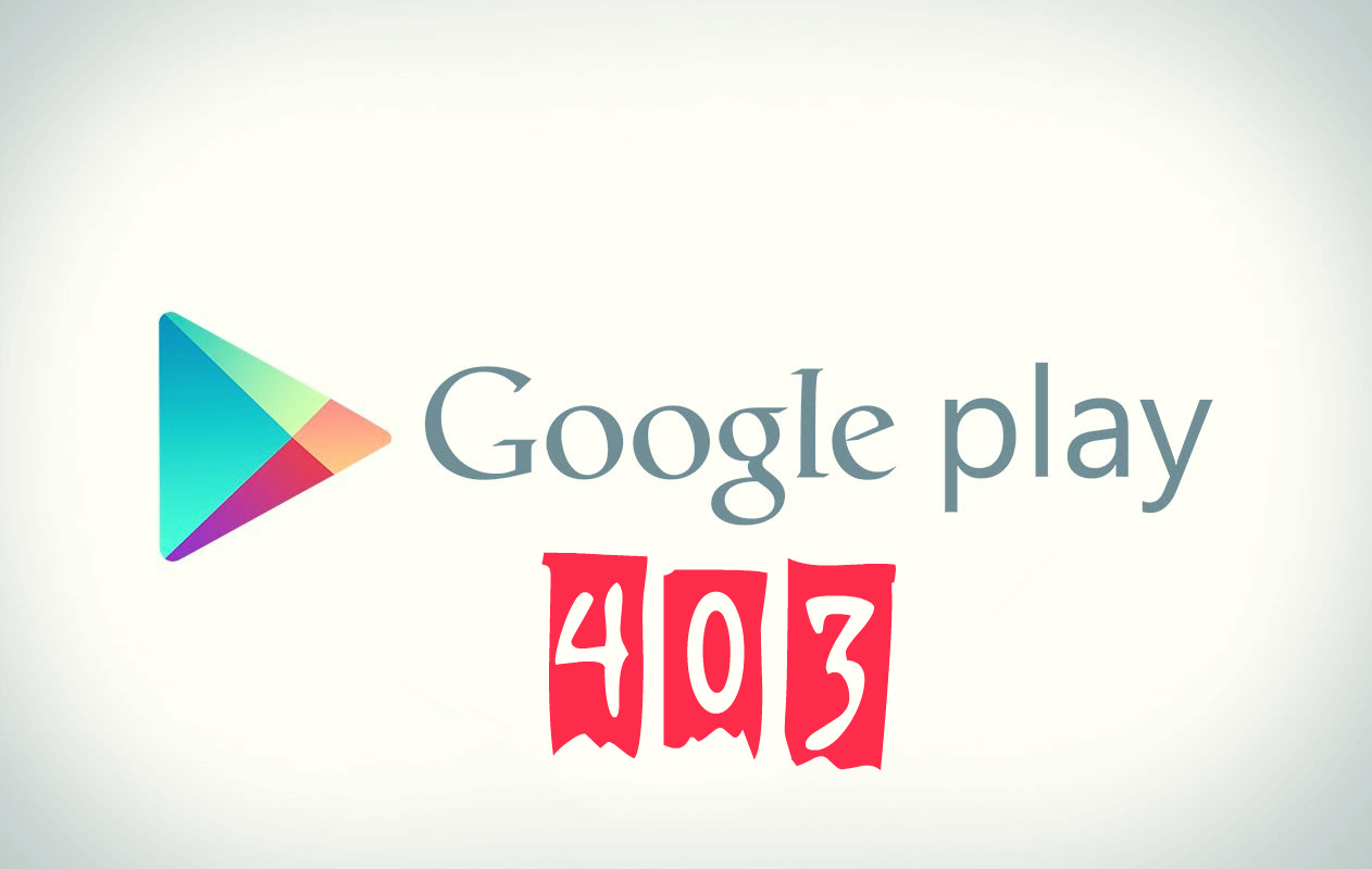 Ошибка 403 в Google Play Market